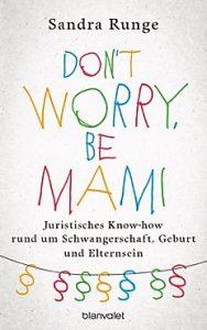 """Das Buch """"Don't worry, be Mami"""" von Sandra Runge"""