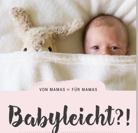 Babyleicht?! 5 Tipps und Tricks von Mamas für Mamas
