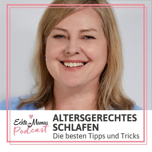 Echte Mamas Podcast Altersgerechtes Schlafen