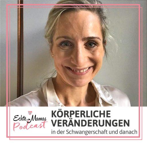 Echte Mamas Podcast: Körperliche Veränderungen in der Schwangerschaft und danach - Interview mit Gynäkologin Dr. Schultze-Mosgau