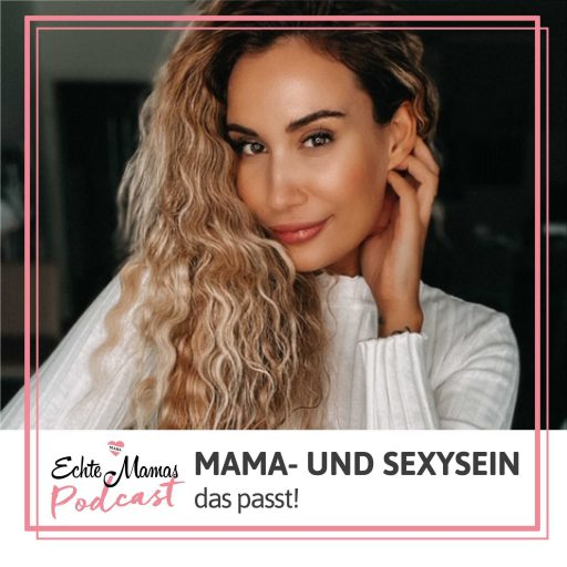 Echte Mamas Podcast mit Sarah Bora
