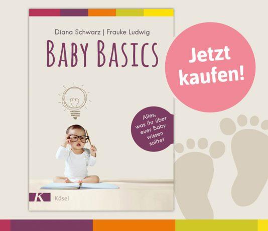 """Genau das Richtige für frischgebackene Eltern: Das Buch """"Baby Basics"""""""