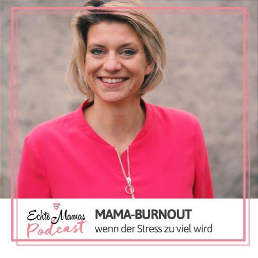 Der Echte Mamas-Podcast mit Kathi von den Glücksheldinnen zum Thema Mama-Burnout.