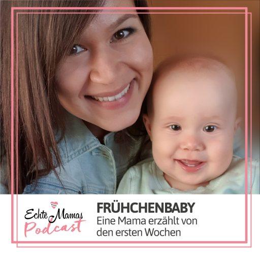 Echte Mamas Podcast: Frühgeburt - Interview mit einer Mama
