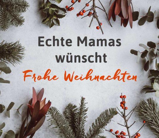 Echte Mamas wünscht Frohe Weihnachten