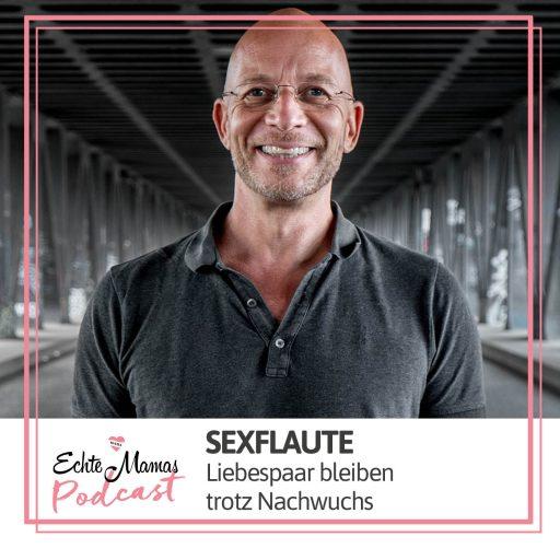 Echte Mamas Podcast: Sexflaute? Liebespaar bleiben trotz Baby