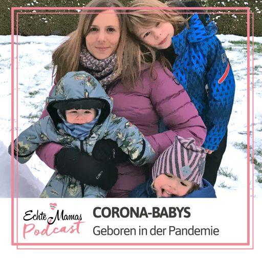 Echte Mamas Podcast: Corona-Babys – geboren in der Pandemie
